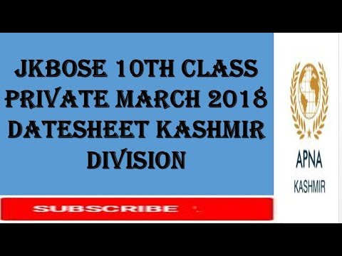 JKBOSE 10TH CLASS PRIVATE MARCH 2018 DATESHEET KASHMIR DIVISION