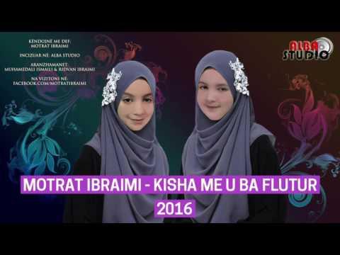 MOTRAT IBRAIMI - KISHA ME U BA FLUTUR 2016 NEW !!
