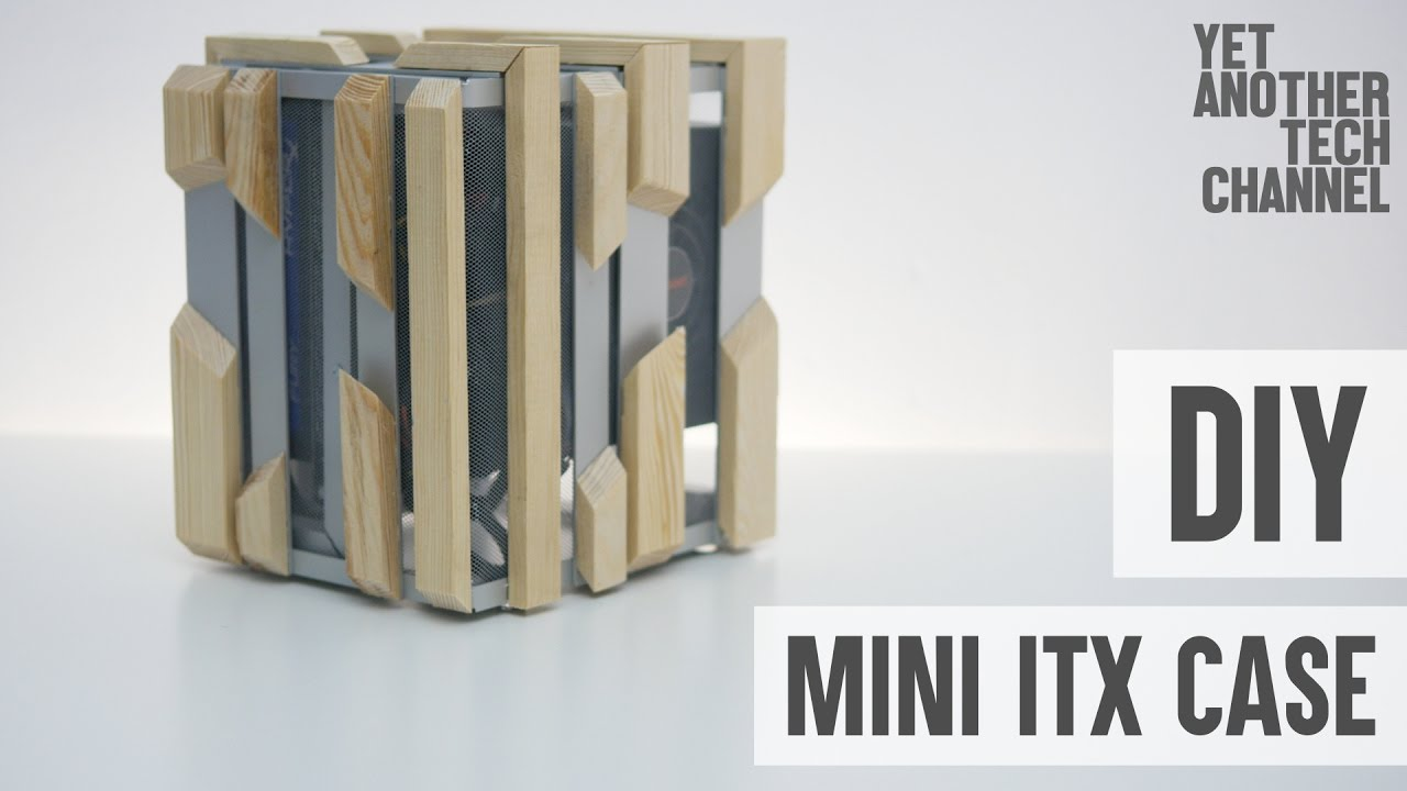 How To Make A Mini ITX Computer Case   YouTube