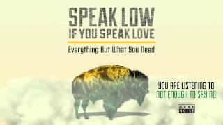 "Speak Low If You Speak Love ""Not Enough To Say No"" (VINYL EXCLUSIVE)"