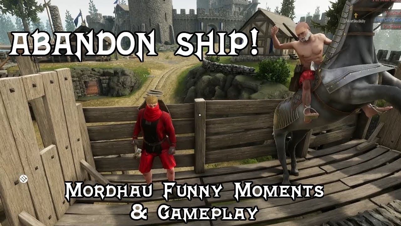 ABANDON SHIP! Mordhau Gameplay/Funny Moments