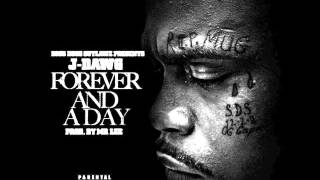 J-Dawg - Forever and a Day (new 2015) HQ