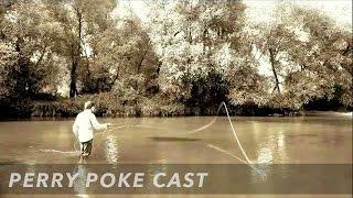 Нахлыстовый заброс Perry Poke Cast | Fly Casting