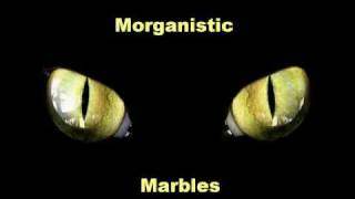 Morganistic - Marbles
