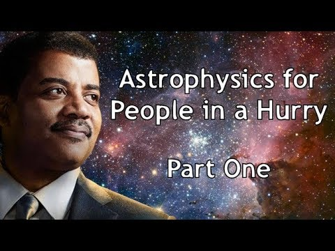 astrophysics-for-people-in-a-hurry-(part-1)-|-neil-degrasse-tyson-with-barry-kibrick