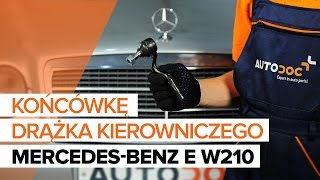 Jak zmienić Końcówka drążka kierownicy MERCEDES-BENZ E-CLASS (W210) - przewodnik