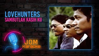 Lovehunters - Sambutlah Kasih Ku (Official Karaoke Video)
