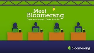 Meet Bloomerang | Donor Management + Donor Retention