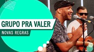 Novas Regras - Grupo Pra Valer (Roda de Amigos FM O Dia)
