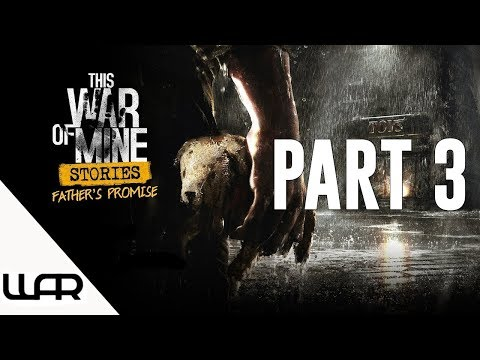 🐶 A FATHER'S PROMISE - PART 3 - THIS WAR OF MINE STORIES