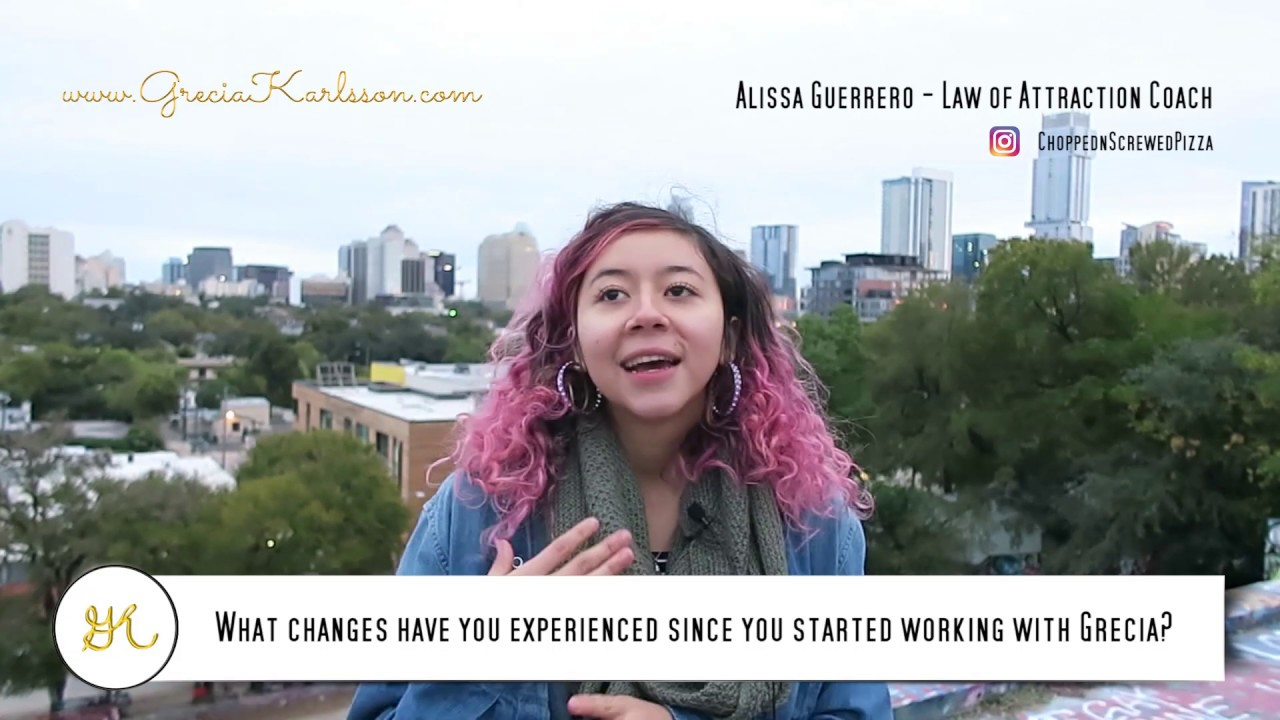 What changes have you experienced? - Grecia Karlsson, Life Coach Testimonial