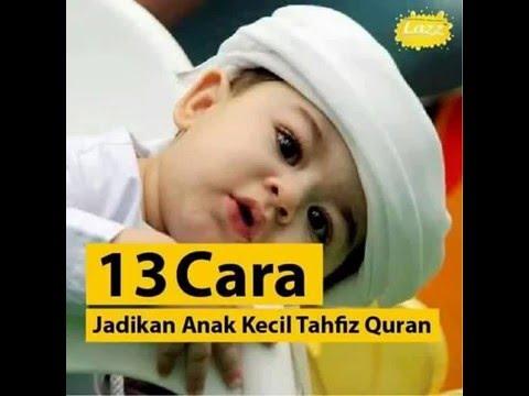 13 Cara Jitu - Jadikan Anak Kecil Tahfiz Quran