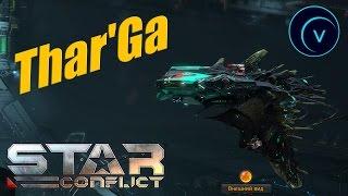Star Conflict #9 'Тестируем новинку Thar'Ga!' | Карманная имба