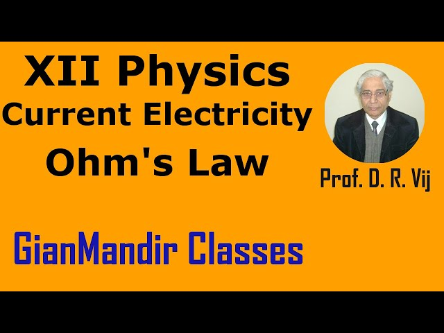 XII Physics | Current Electricity | Ohm's Law by Himanshu Sir