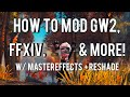 How To (Visually) Mod GW2, FFXIV, & More! (GW2, FFXIV, FF13, Dead Island, Dead Space 2 Gameplay)
