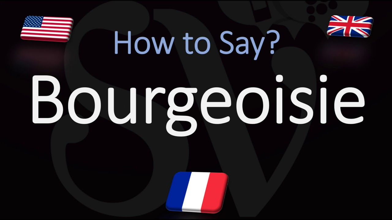 How to Pronounce Bourgeoisie? (CORRECTLY) French & English Pronunciation