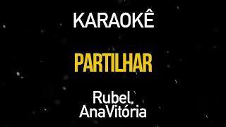 Baixar Partilhar - Rubel e ANAVITORIA (Karaokê Version)