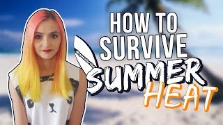 How to Survive Summer Heat