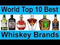 top 10 most selling whiskey brands in the world