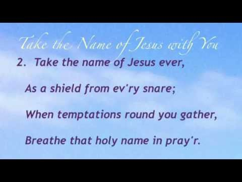 Take the Name of Jesus with You (Baptist Hymnal #576)