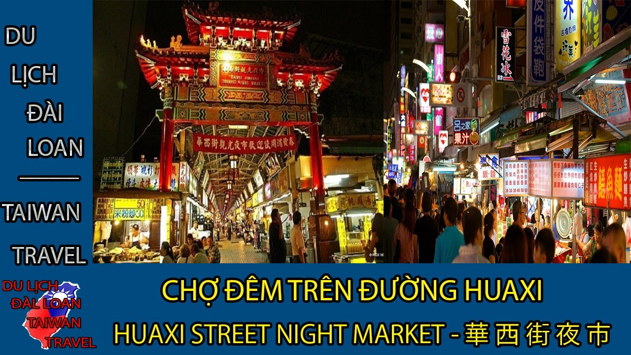 Du lịch Đài Loan - Taiwan travel:HUAXI STREET NIGHT MARKET - 華西街夜市 TẬP 29