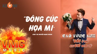Đông Cúc Họa Mi   CAO TÙNG ANH   Official Audio