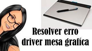 Como Resolver erro de driver Mesa grafica Wacom