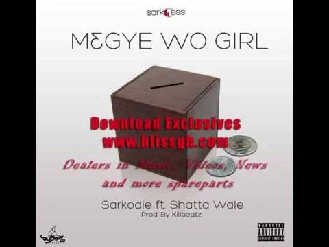 sarkodie ft shatta wale megye wo girl music