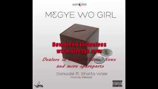 Sarkodie  ft. shatta Wale - Megye Wo Girl  (Full Track Untaged) (prod  by killbeatz)