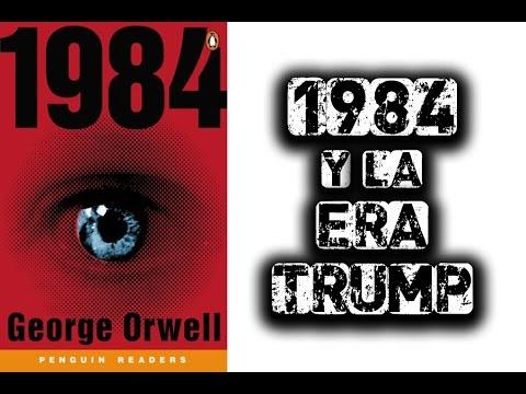 Paralelismos entre `1984´ de George Orwell y la era Donald Trump.