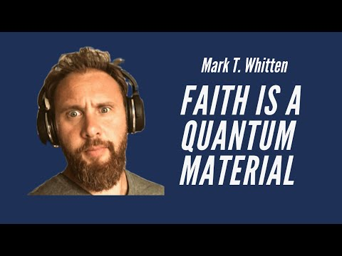 Faith is a Quantum Material