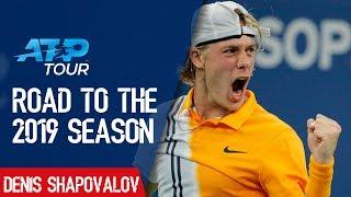 Road to the 2019 Season: EP4 Denis Shapovalov