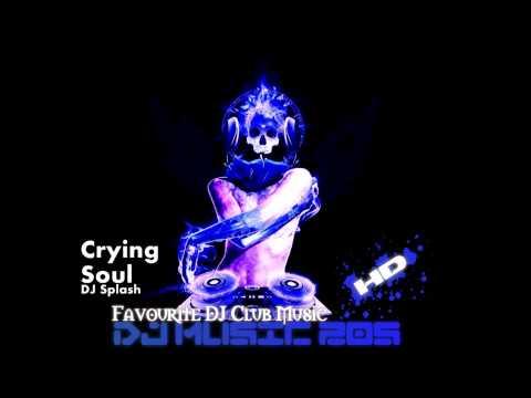 DJ Splash - Crying Soul HD
