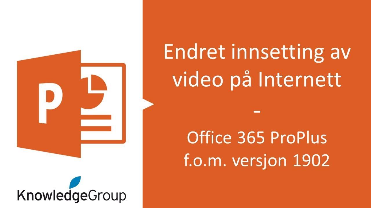 Endret innsetting av video på internett - PowerPoint - Office 365 (1902)
