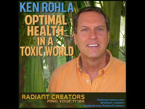 Interview With Ken Rohla Optimal Health In A Toxic World