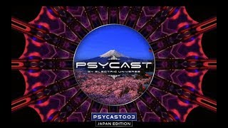 PSYCAST003 - LIVE from JAPAN - by ELECTRIC UNIVERSE - Guestmix by DJ Hatta