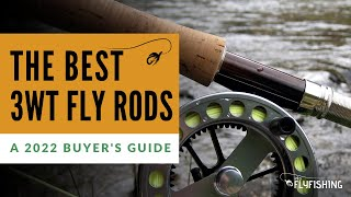 Best 3 Weight Fly Rods (2021 Buyers Guide)