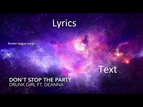 Drunk Girl - Don't Stop the Party (Lyrics)