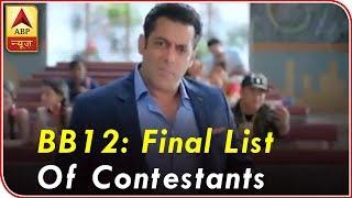 Bigg Boss 12 Contestants List: Here's The FINAL LIST of TV CELEBS Entering Salman Khan's | ABP News