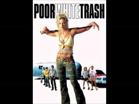 Poor White Trash movie * AUDIO  MONTAGE  * 2000    HQ