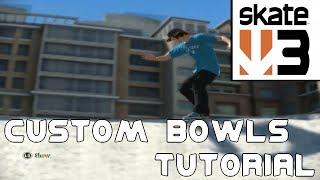 Skate 3: Tutorials - Custom Bowls! (+New Outro!)