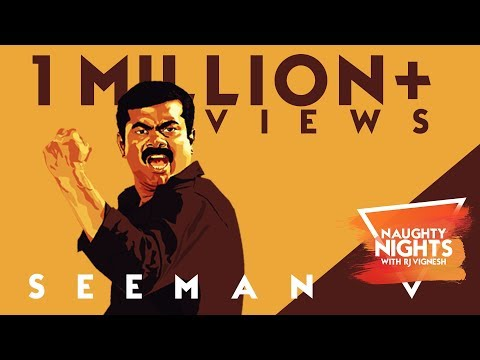 Madras Central Gopi'ஐ ரசிப்பேன் - Seeman | Naughty Nights | Black Sheep