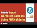 How to Export WordPress Database using PHPMyAdmin [2017]