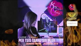 Peb Tsis Txawj Sib Hlub - Kassie Chang (2nd Album)