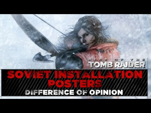 Rise of the Tomb Raider ★ Soviet Installation Posters Locations ★ Difference of Opinion Challenge