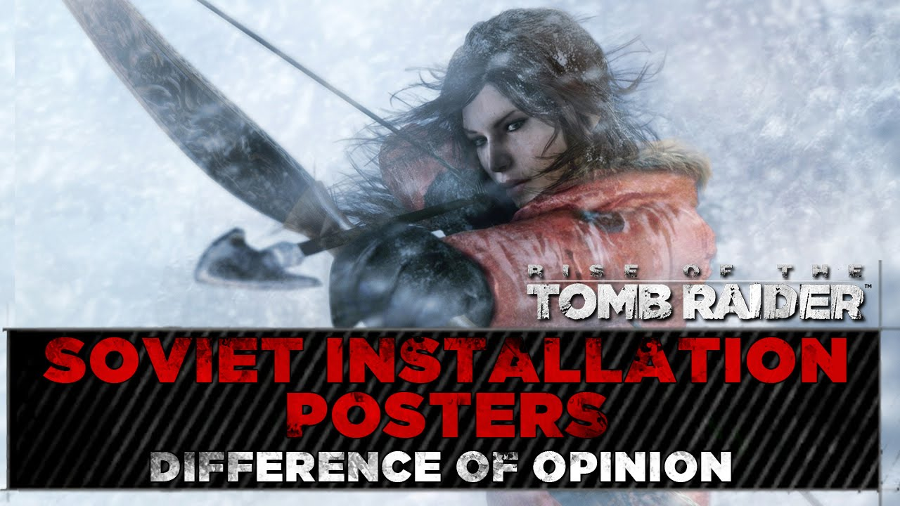 Rise Of The Tomb Raider Soviet Installation Posters Locations Difference Opinion Challenge