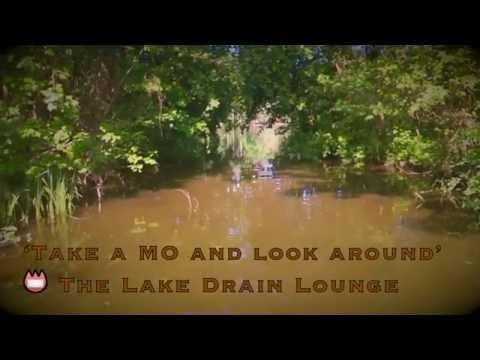 'Take A MO And Look Around' ♨️The Lake Drain Lounge