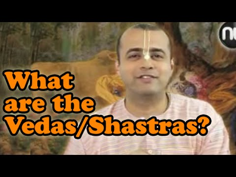 What are the Vedas/Shastras?