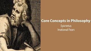 Video Epictetus on Irrational Fears - Philosophy Core Concepts download MP3, 3GP, MP4, WEBM, AVI, FLV Desember 2017