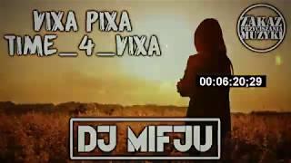 Vixa Pixa Time 4 Vixa Czerwiec 2019 Dj Mifju